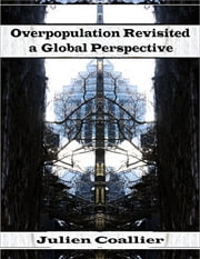 Overpopulation Revisited a Global Perspective ebook by Julien Coallier