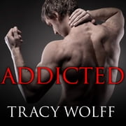 Addicted audiobook by Tracy Wolff