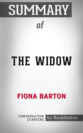 Summary of The Widow: A Novel by Fiona Barton | Conversation Starters eBook by Book Habits