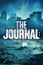 The Journal - Fault Line (The Journal Book 5) ebook by Deborah D. Moore