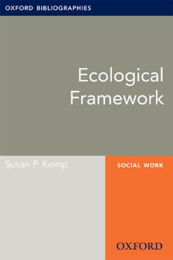 Ecological Framework: Oxford Bibliographies Online Research Guide eBook by Susan P. Kemp