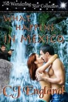 What Happens In Mexico ebook by CJ England