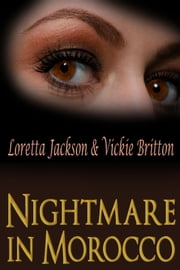 Nightmare in Morocco ebook by Vickie Britton,Loretta Jackson