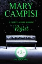 A Family Affair Shorts: Regret ebook by Mary Campisi