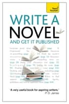 Write a Novel and Get it Published: Teach Yourself Ebook Epub ebook by Stephen May