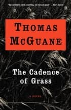 The Cadence of Grass ebook by Thomas McGuane