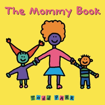 The Mommy Book ebook by Todd Parr