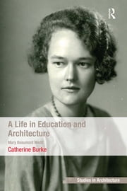 A Life in Education and Architecture - Mary Beaumont Medd ebook by Catherine Burke