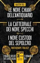 Parthenope Trilogy ebook by Martin Rua