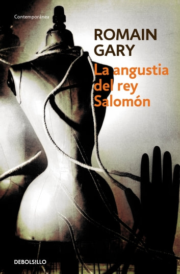 La angustia del rey Salomón ebook by Romain Gary