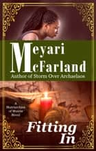 Fitting In - A Matriarchies of Muirin Novel ebook by Meyari McFarland