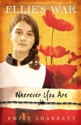 Ellie's War: Wherever You Are ebook by Emily Sharratt