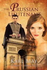 The Prussian Lieutenant ebook by Robert Stermscheg