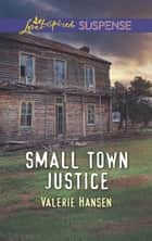 Small Town Justice ebook by Valerie Hansen