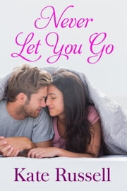 Never Let You Go - Sweethearts of Sumner County, #1 ebook by Kate Russell
