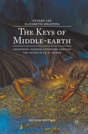The Keys of Middle-earth - Discovering Medieval Literature Through the Fiction of J. R. R. Tolkien ebook by Stuart Lee,Elizabeth Solopova