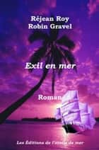 Exil en mer ebook by Roy Réjean, Robin Gravel