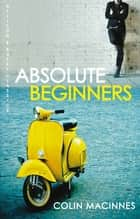 Absolute Beginners ebook by Colin MacInnes