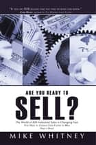 Are You Ready to Sell? ebook by Mike Whitney