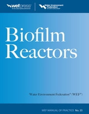 Biofilm Reactors WEF MOP 35 ebook by Water Environment Federation