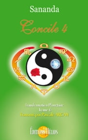 Concile 4 - Transformation planétaire Tome 6 ebook by Sananda & Pascale Arcan