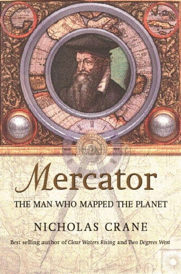 Mercator - The Man who Mapped the Planet ebook by Nicholas Crane