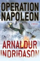 Operation Napoleon ebook by Arnaldur Indridason