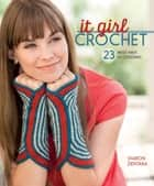 It Girl Crochet ebook by Sharon Zientara