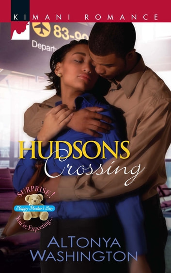 Hudsons Crossing (Mills & Boon Kimani) (Surprise, You're Expecting!, Book 1) ebook by AlTonya Washington