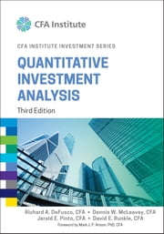 Quantitative Investment Analysis ebook by Richard A. DeFusco,Dennis W. McLeavey,Jerald E. Pinto,David E. Runkle,Mark J. P. Anson