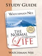 The Normal Christian Life Study Guide ebook by Harry Foster
