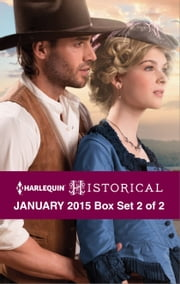 Harlequin Historical January 2015 - Box Set 2 of 2 - The Gunslinger and the Heiress\Caught in Scandal's Storm\Chosen by the Lieutenant ebook by Kathryn Albright, Helen Dickson, Anne Herries