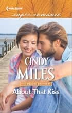About That Kiss ebook by Cindy Miles