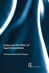 Justice and the Ethics of Legal Interpretation ebook by Susanna Lindroos-Hovinheimo