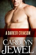 A Darker Crimson - A Crimson City Novel ebook by Carolyn Jewel
