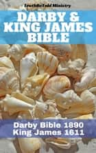 Darby & King James Bible - Darby Bible 1890 - King James 1611 ebook by TruthBeTold Ministry, Joern Andre Halseth, John Nelson Darby,...