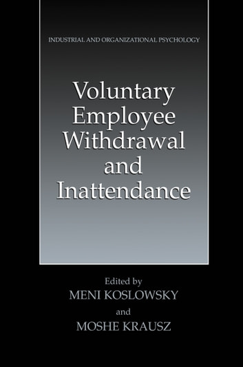 Voluntary Employee Withdrawal and Inattendance - A Current Perspective ebook by