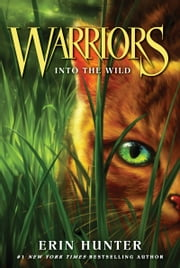 Warriors #1: Into the Wild ebook by Erin Hunter,Dave Stevenson