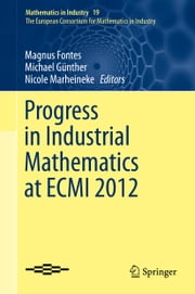 Progress in Industrial Mathematics at ECMI 2012 ebook by Magnus Fontes,Michael Günther,Nicole Marheineke
