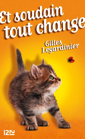 Et soudain tout change ebook by Gilles LEGARDINIER