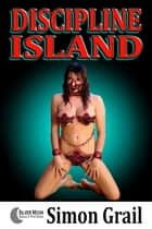 Discipline Island ebook by