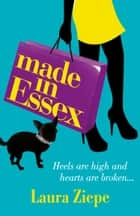 MADE IN ESSEX ebook by Laura Ziepe