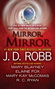 Mirror, Mirror ebook by J. D. Robb, Mary Blayney, Elaine Fox,...