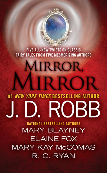 Mirror, Mirror ebook by J. D. Robb,Mary Blayney,Elaine Fox,R.C. Ryan,Ruth Ryan Langan