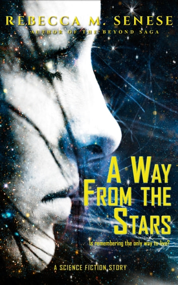 A Way from the Stars ebook by Rebecca M. Senese