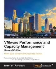 VMware Performance and Capacity Management - Second Edition ebook by Iwan 'e1' Rahabok