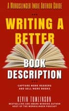 Writing a Better Book Description - Wordslinger, #2 ebook by Kevin Tumlinson