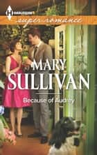Because of Audrey ebook by Mary Sullivan