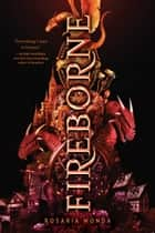 Fireborne ebook by Rosaria Munda