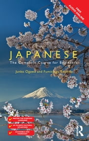 Colloquial Japanese - The Complete Course for Beginners ebook by Junko Ogawa,Fumitsugu Enokida